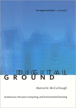 Digital Ground - Malcolm McCullough