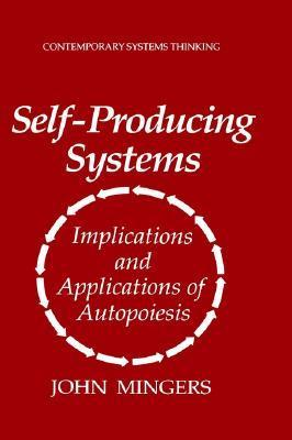 Self-Producing Systems John Mingers
